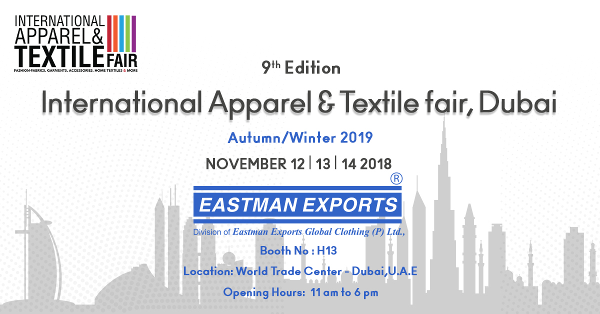 International Apparel and Textile Fair Dubai | Eastman Exports